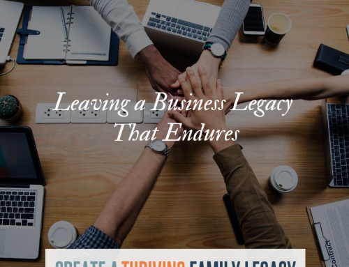 Leaving a Business Legacy that Endures