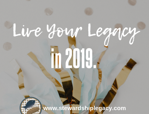 Preparing to Live Your Legacy in 2019